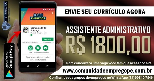 ASSISTENTE ADMINISTRATIVO COM SALÁRIO DE R$ 1800,00 PARA EMPRESA NA ILHA DO LEITE
