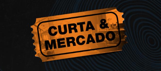 CURTA E MERCADO