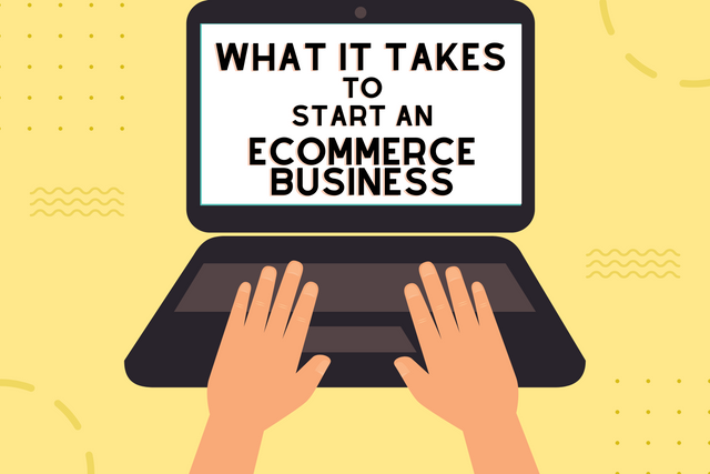 What-it-Takes-to-Start-an-e-Commerce-Business