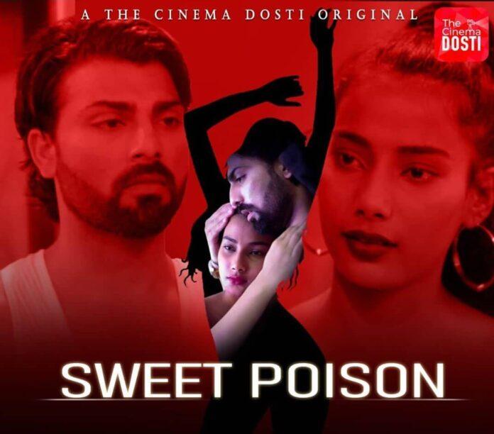 Sweet Poison 2020 CinemaDosti Originals Hindi Short Film 720p HDRip 190MB Download
