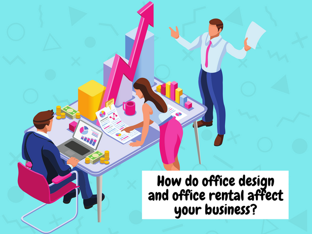 How-do-office-design-and-office-rental-affect-your-business