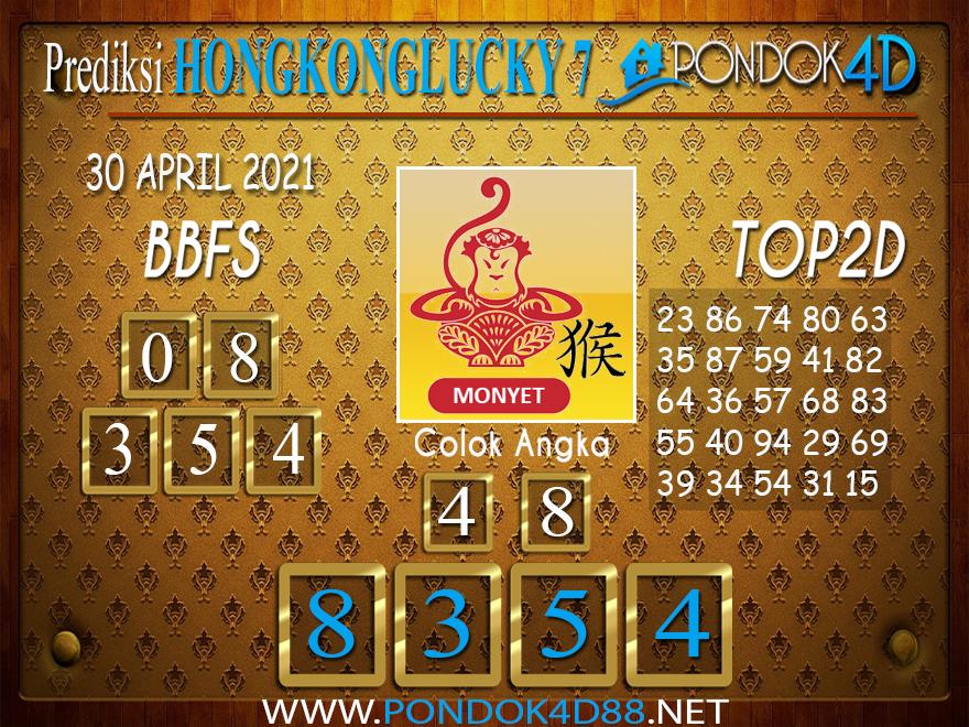 Prediksi Togel HONGKONG LUCKY7 PONDOK4D 30 APRIL 2021