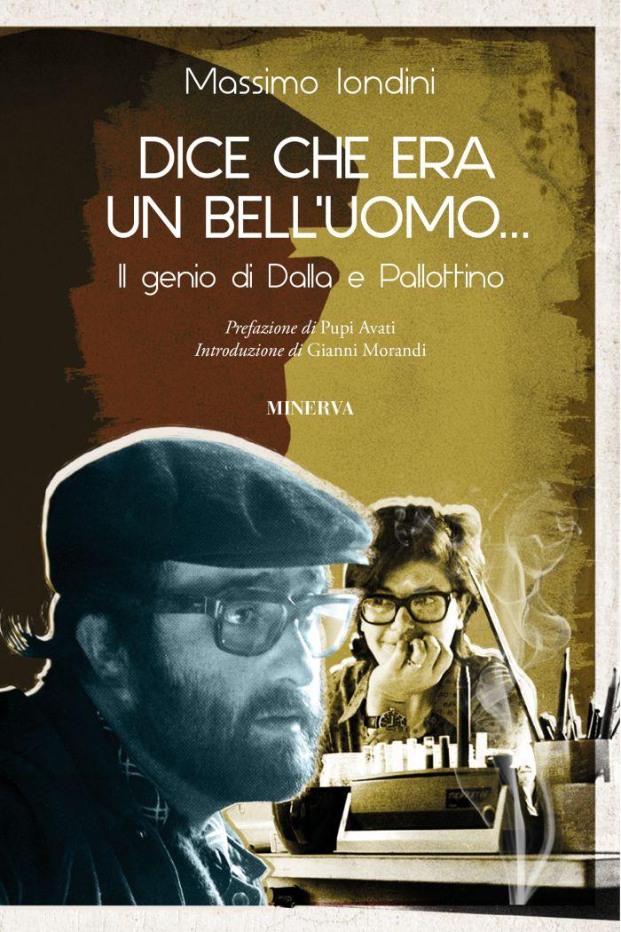 """""""Dice che era un bell'uomo - Il genio di Dalla e Pallottino"""""""