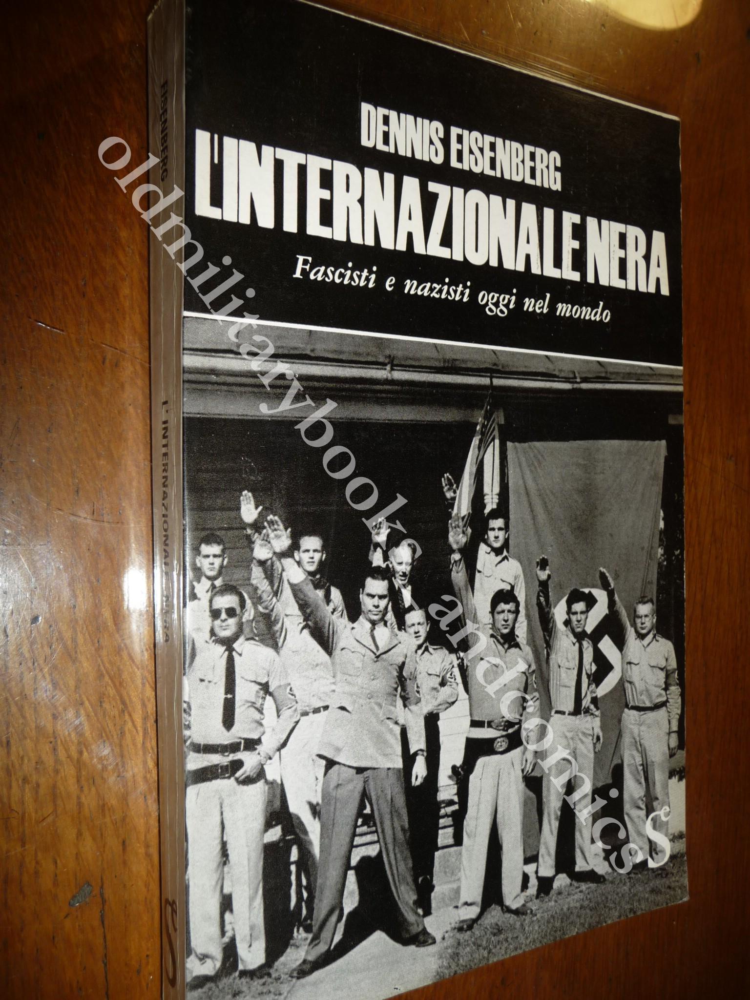 L'INTERNAZIONALE NERA DENNIS EISENBERG STUDIO SUI MOVIMENTI DI DESTRA NEL 1964