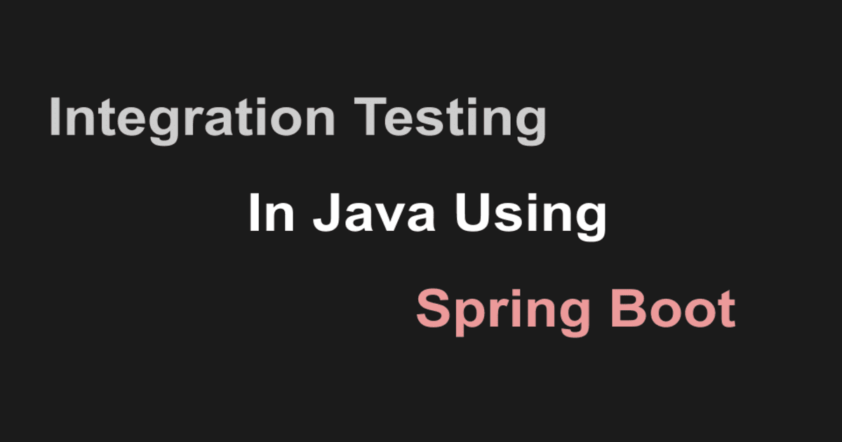 Integration testing in spring boot | Java