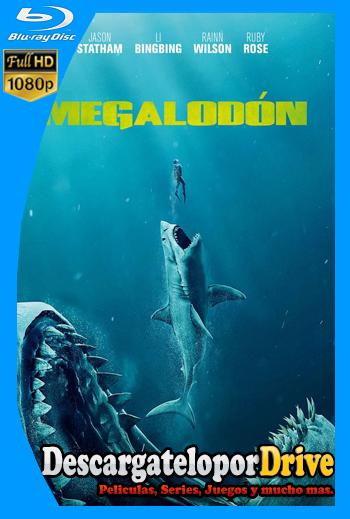 Megalodón (2018) [1080p] [Latino] [1 Link] [GDrive] [MEGA]