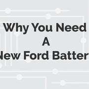 Why You Need A New Ford Battery