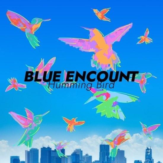[Single] BLUE ENCOUNT – Humming Bird