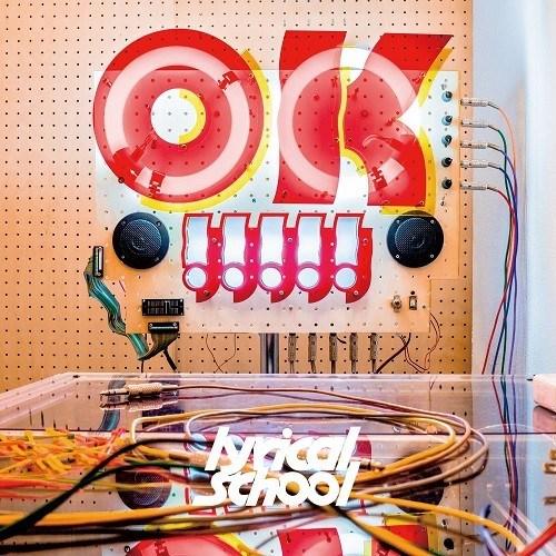 [Album] lyrical school – OK!!!!!