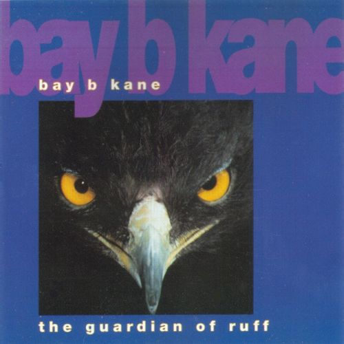 Bay B Kane - The Guardian Of Ruff 1994 LP