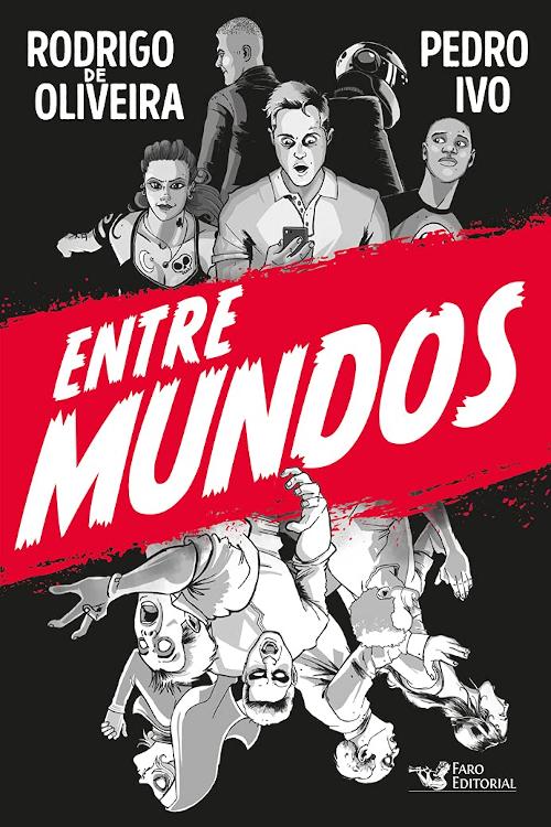 Resenha #409 Entre Mundos – Rodrigo de Oliveira e Pedro Ivo @FaroEditorial