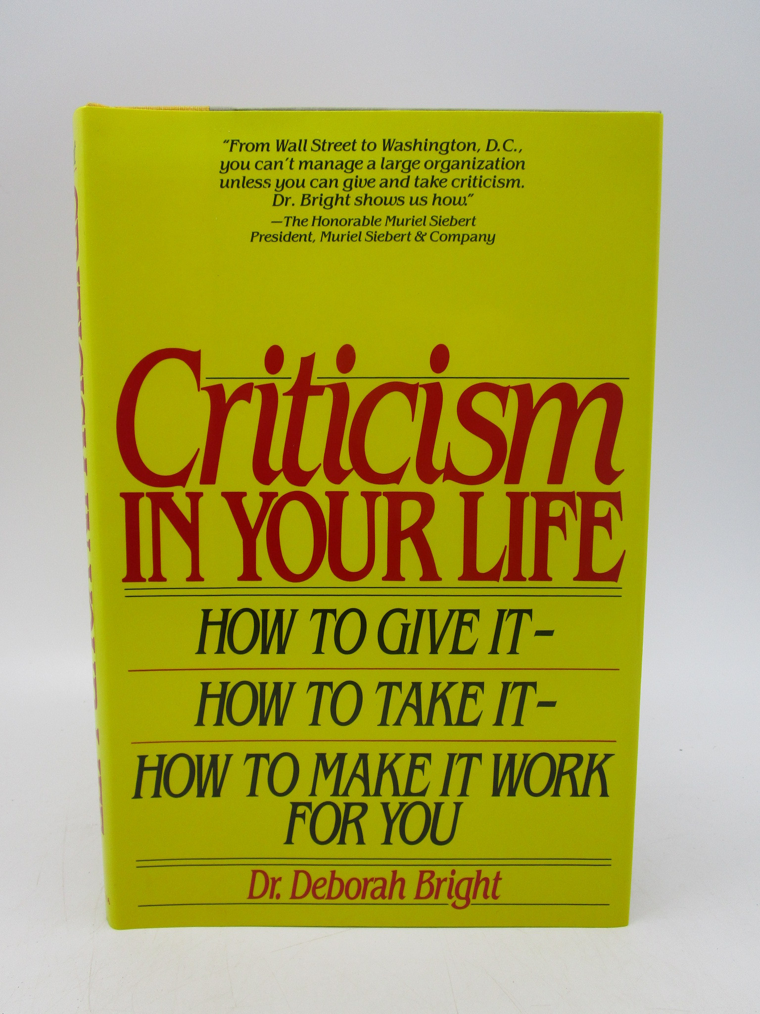 Image for Criticism in Your Life: How to Give It--How to Take It--How to Make It Work for You (First Edition Hardcover)