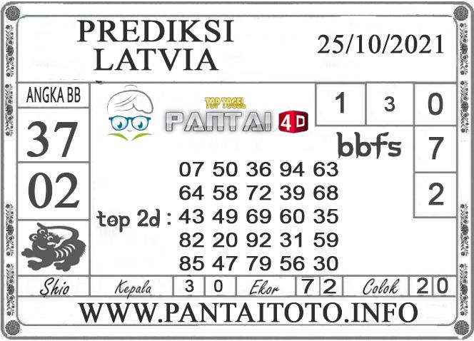 PREDIKSI TOGEL Latvia PANTAI4D 25 OKTOBER 2021