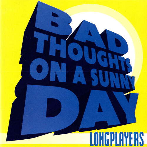 Download Longplayers - Bad Thoughts On A Sunny Day mp3