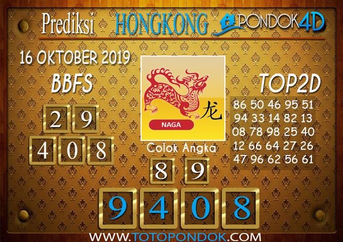 Prediksi Togel HONGKONG PONDOK4D 16 OKTOBER 2019