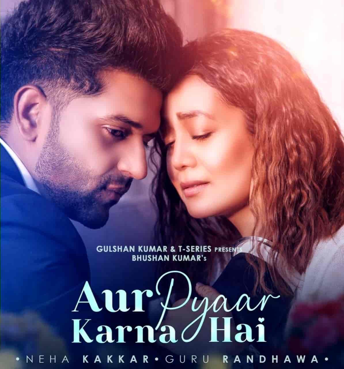 Aur Pyaar Karna Hai By Neha Kakkar & Guru Randhawa Official Music Video (2021) HD