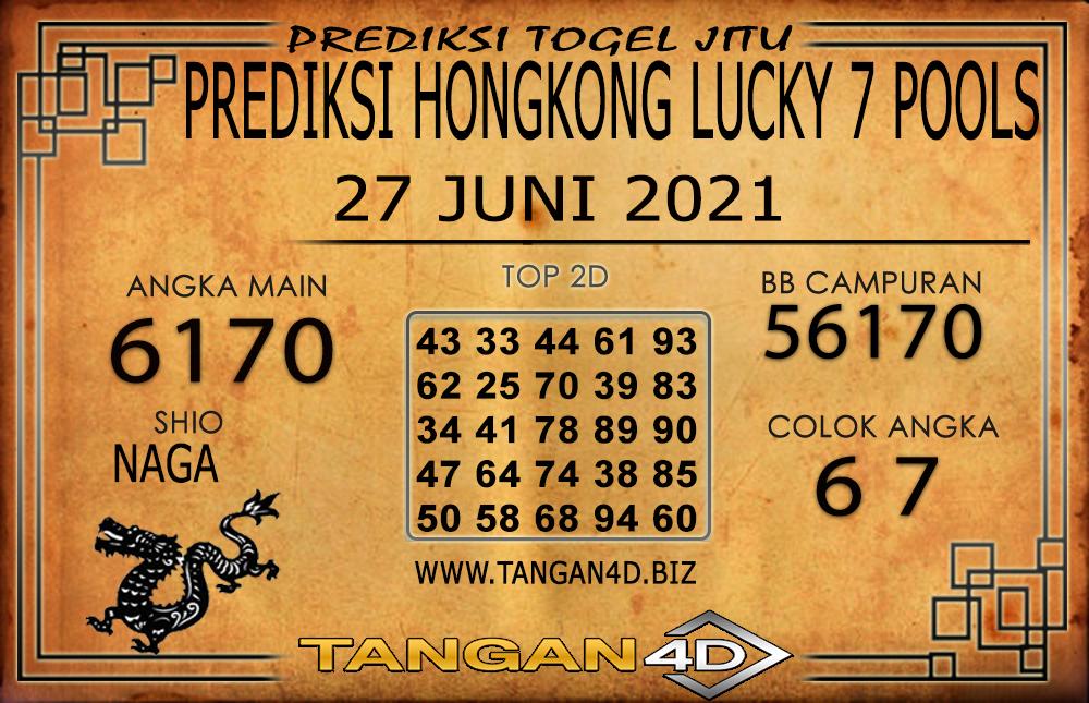 PREDIKSI TOGEL HONGKONG LUCKY7 TANGAN4D 27 JUNI 2021