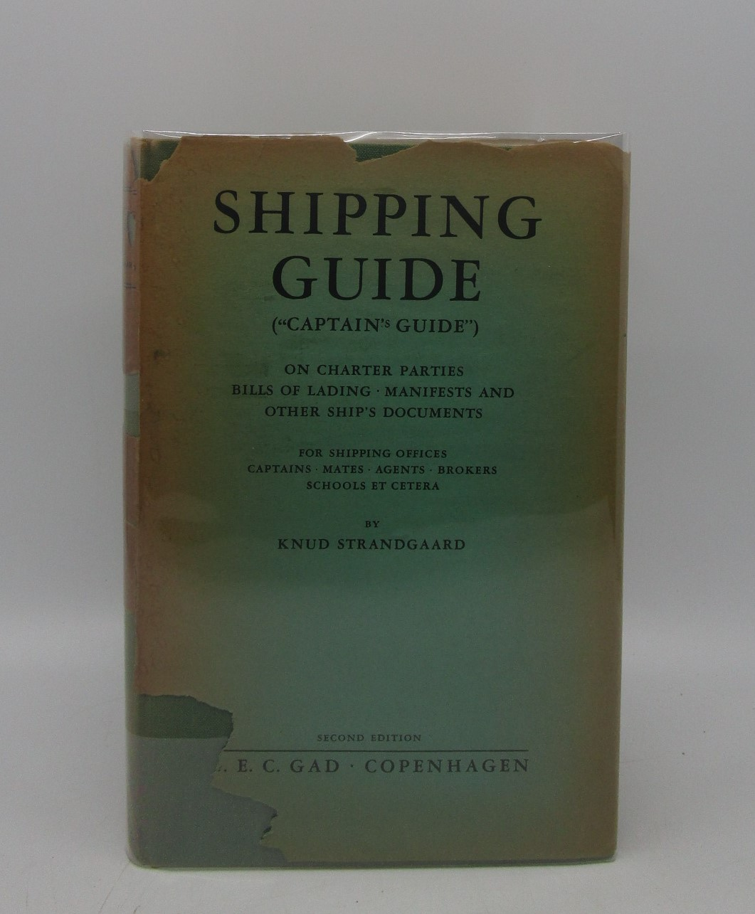 Image for Shipping Guide (Captain's Guide) On Charter Parties, Bills of Lading, Manifests and Other Ships Documents for Shipping Offices, Captains, Mates, Agetns, Brokers, Schools, et cetera