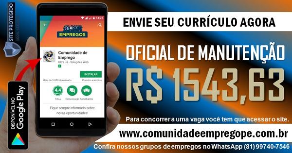 OFICIAL DE MANUTENÇÃO COM SALÁRIO DE R$ 1543,63 PARA EMPRESA NO RECIFE