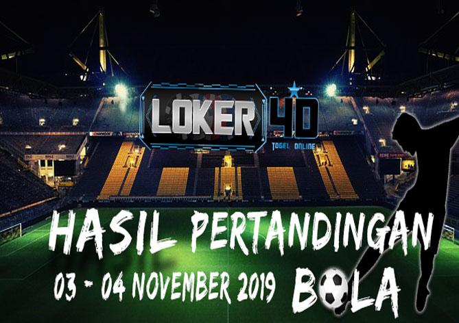 HASIL PERTANDINGAN BOLA 03 – 04 NOVEMBER 2019