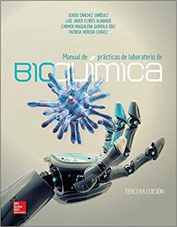 Manual de Prácticas de Laboratorio de Bioquímica - Sergio Sánchez Enríquez [pdf] VS Manual-de-Pr-cticas-de-Laboratorio-de-Bioqu-mica-Sergio-S-nchez-Enr-quez