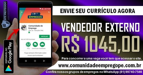 VENDEDOR EXTERNO COM SALÁRIO DE R$ 1045,00 PARA EMPRESA NO RECIFE
