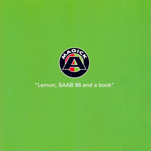 Magick A - Lemon, Saab 96 And A Book 1997