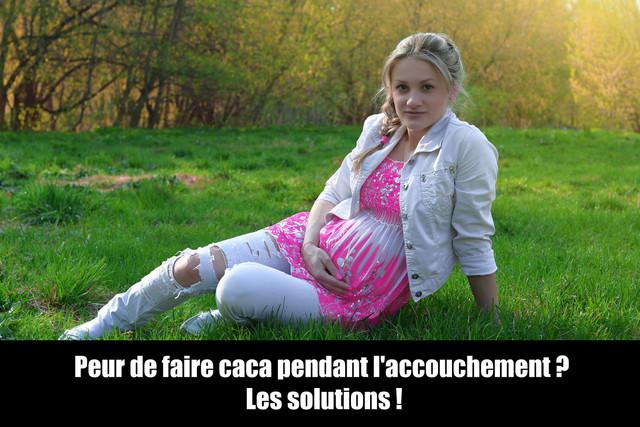 Peur-de-faire-caca-pendant-l-accouchement-les-solutions