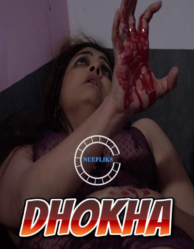 Dhokha 2020 Nuefliks Hindi Short Film 720p UNRATED HDRip 520MB Download