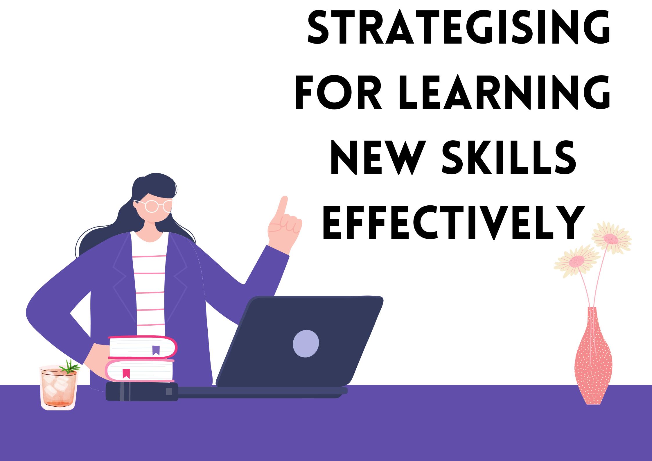 Strategising-for-Learning-New-Skills-Effectively