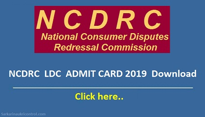 NCDRC Delhi Various Post Admit Card 2019 -  National Consumer Disputes Redressal Commission Admit Card 2019