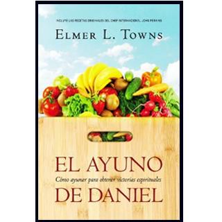 EL AYUNO DE DANIEL   POR ELMER L. TOWNS