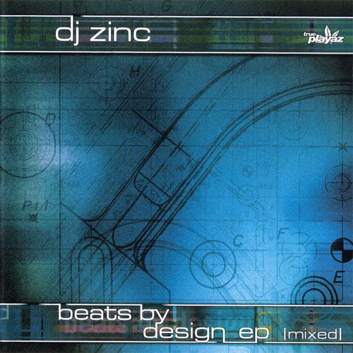 DJ Zinc - Beats By Design EP 2000