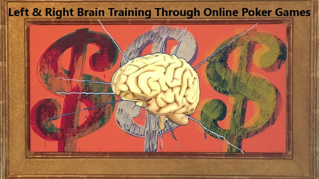 Left & Right Brain Training Through Online Poker Games