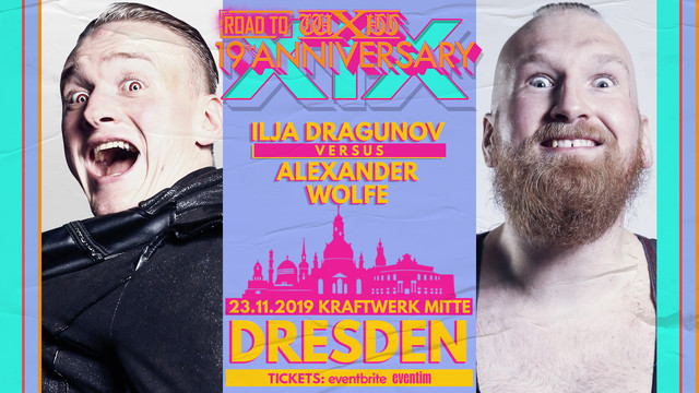 Road-to-19-TH-ANNIVERSARY-Matchgrafik-DRESDEN-Ilja-Dragunov-vs-Alexander-Wolfe-1