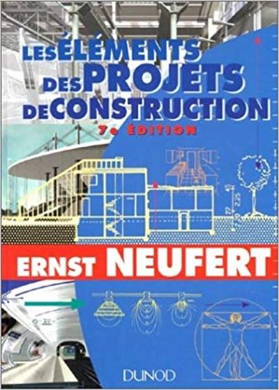 Les éléments des projets de construction. 7ème édition