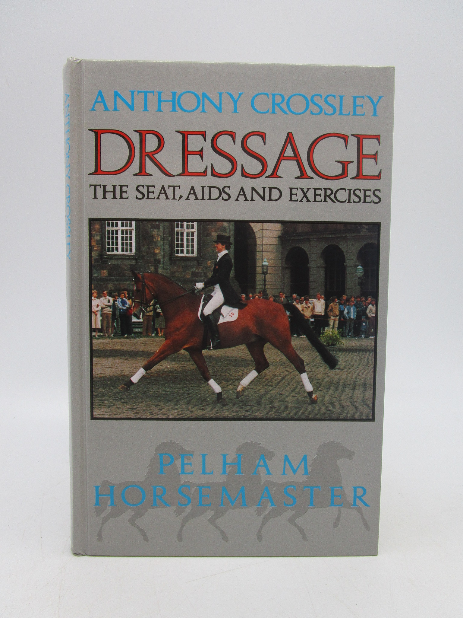 Image for Dressage: The Seat, Aids and Exercises (Pelham Horsemaster Series)
