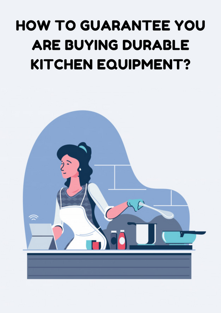 How-to-Guarantee-You-Are-Buying-Durable-Kitchen-Equipment