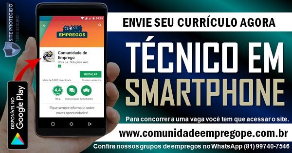 TÉCNICO EM SMARTPHONE COM SALÁRIO DE R$ 1200,00 PARA EMPRESA NO RECIFE