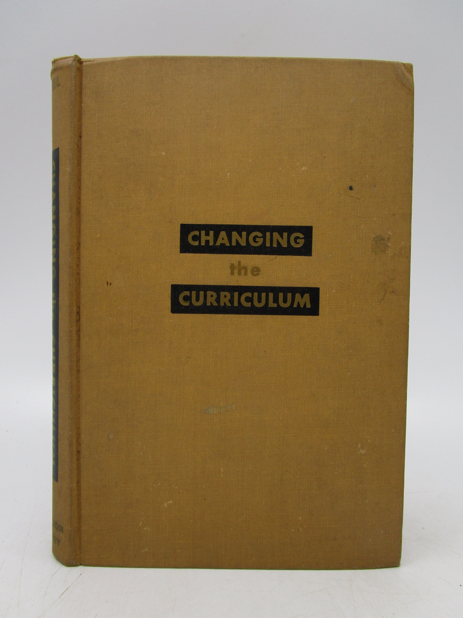 Image for Changing the Curriculum: A Social Process (Signed First Edition)