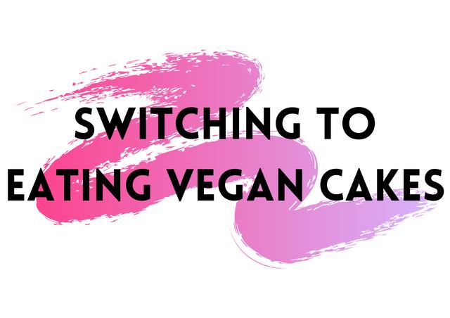 Switching-to-Eating-Vegan-Cakes