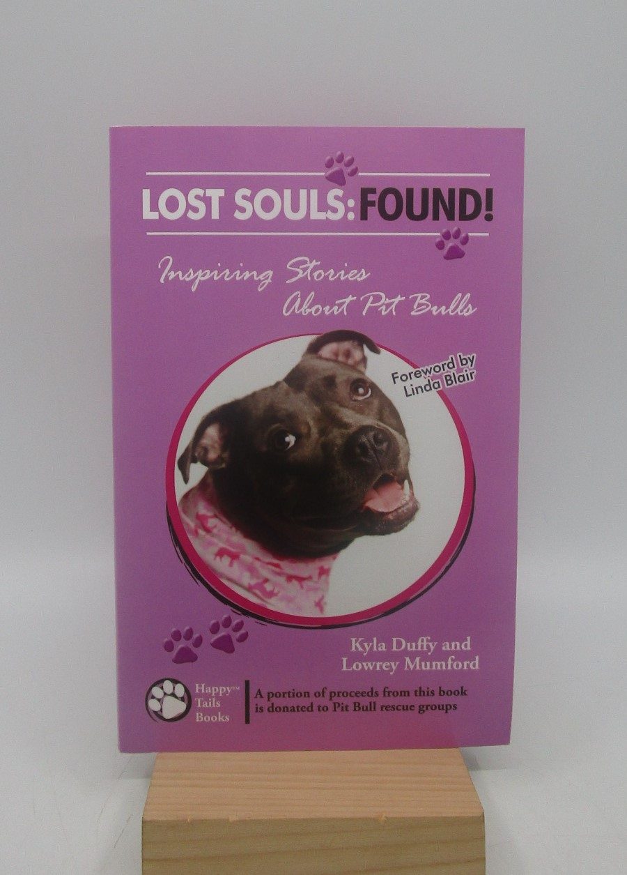Image for Lost Souls: Found! Inspiring Stories About Pit Bulls (First Edition)