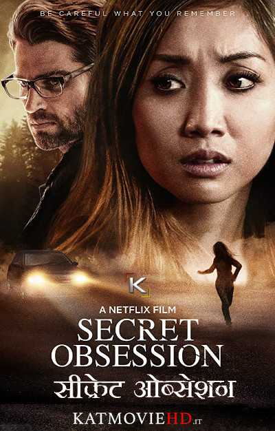 Secret Obsession (2019) Hindi Web-DL 480p 720p Dual Audio [हिंदी DD 5.1 + English] NF