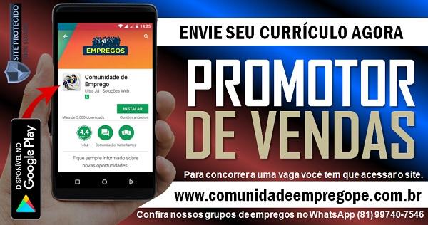PROMOTOR DE VENDAS PARA EMPRESA DE TERCEIRIZAÇÃO NO CABO DE SANTO AGOSTINHO