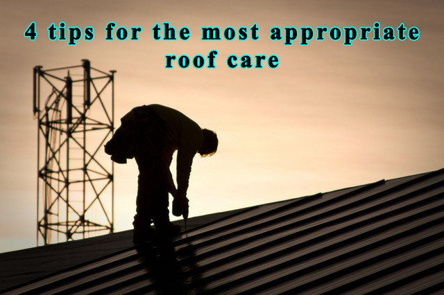 4 tips for the most appropriate roof care