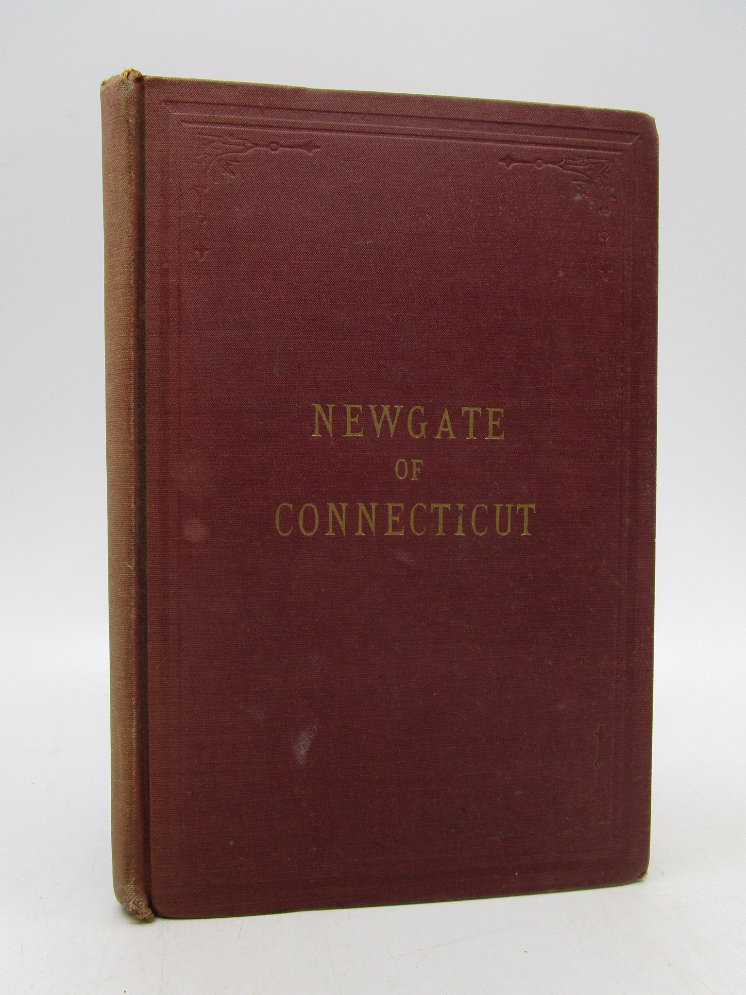 Image for Newgate of Connecticut: Its Origin and Early History, being a full description of the famous adn wodnerful Simsbury Mines and Caverns and the Prison built over them. Also An Illustrated Description of the State Prison at Wethersfield