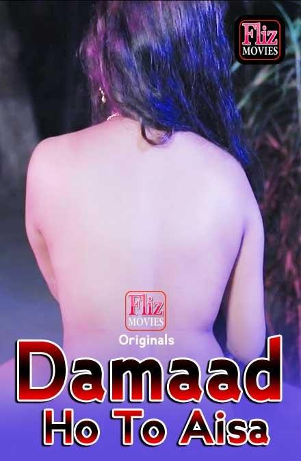 18+ Damaad Ho To Aisa 2021 S01 Hindi Flizmovies Original Complete Web Series 720p HDRip 800MB Download