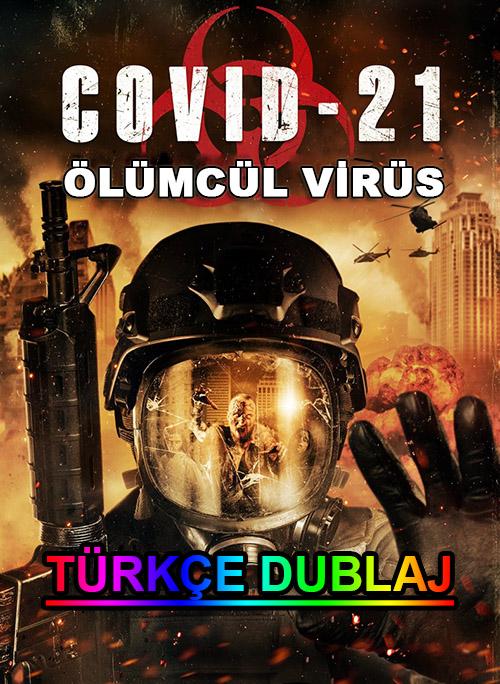 COVID-21: Ölümcül Virüs | COVID-21: Lethal Virus | 2021 | WEB-DL | XviD | Türkçe Dublaj | m720p - m1080p | WEB-DL | Tek Link