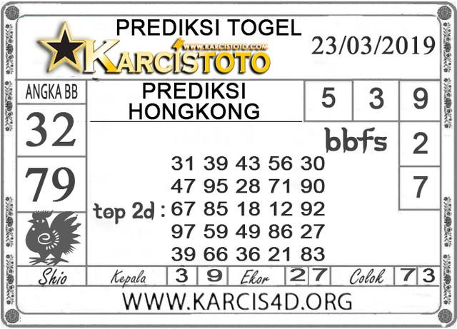 Prediksi Togel HONGKONG KARCISTOTO 23 MARET 2019