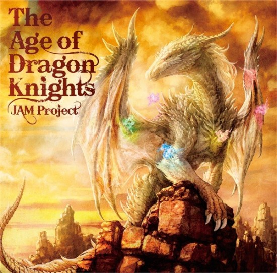 [Album] JAM Project – The Age of Dragon Knights